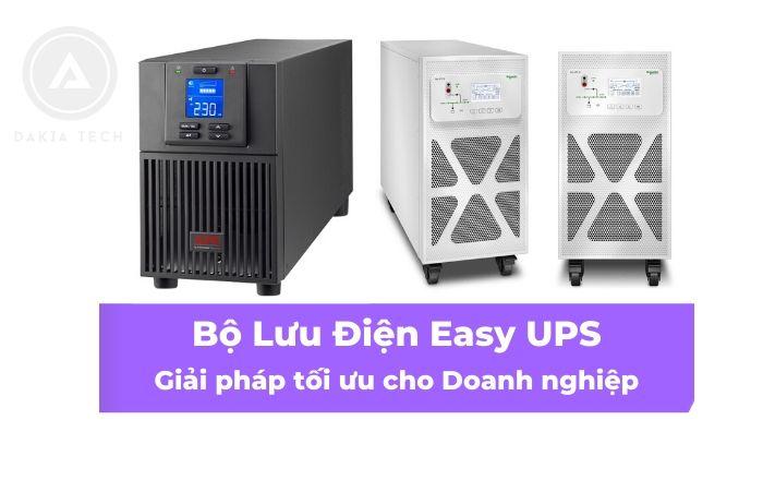 Bộ Lưu Điện Easy UPS - Giải pháp lưu điện tối ưu