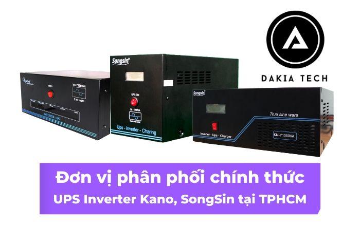 Đơn vị phân phối Bộ Lưu Điện UPS Inverter Kano, SongSin hàng đầu tại TPHCM