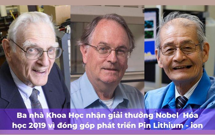 Phần 1: Pin Lithium là gì? Ba nhà Khoa học nhận giải thưởng Nobel 2019 Hóa học trong phát triển Pin Lithium Ion