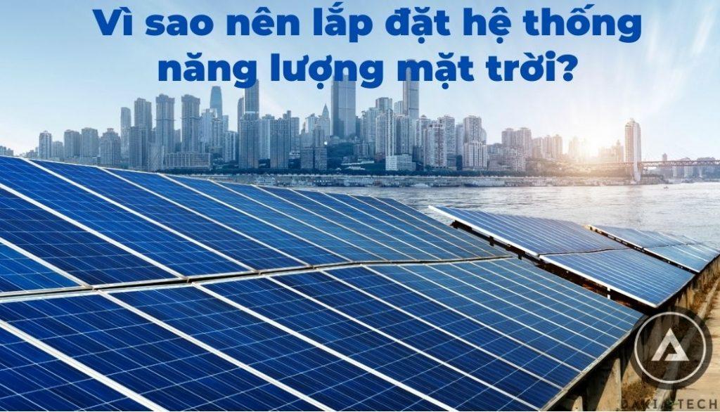 Vì sao nên lựa chọn lắp đặt hệ thống năng lượng mặt trời?