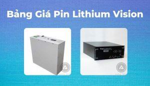 Bảng Giá Pin Lithium Vision Mới Nhất TPHCM