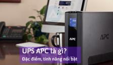 Bộ Lưu Điện APC là gì? Đặc điểm và tính năng của UPS APC