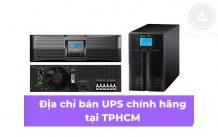 Địa chỉ bán UPS chính hãng, giá tốt và đảm bảo chất lượng tại TPHCM